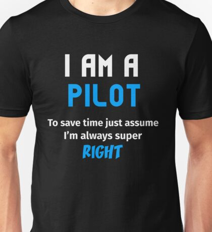 T-Shirt Funny Pilot To Save Time Always Super Right Unisex T-Shirt