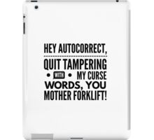 Hey autocorrect  iPad Case/Skin