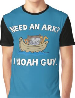 Need an Ark? I Noah Guy. Funny Quote. Graphic T-Shirt