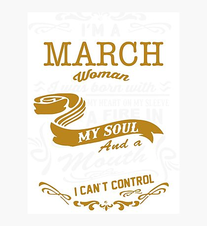 I'm a March women Photographic Print