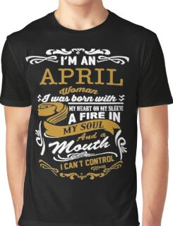 I'm an April women Graphic T-Shirt