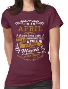 I'm an April women Womens Fitted T-Shirt
