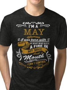 I'm a May women Tri-blend T-Shirt