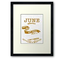 I'm a June women Framed Print