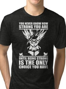 You Never Know How Strong You Are - Gohan Super Saiyan Tri-blend T-Shirt