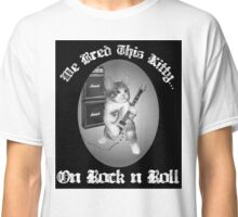 We bred this kitty on Rock n' Roll Classic T-Shirt