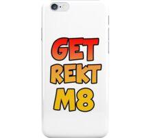 Get Rekt M8 iPhone Case/Skin