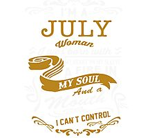 I'm a July women Photographic Print