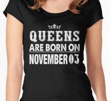 Queens Are Born On November 03 Women's Fitted Scoop T-Shirt