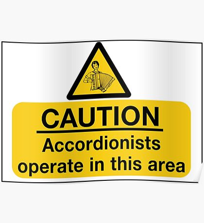 Accordionists operate in the this Area Poster