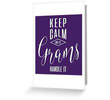 Keep Calm Grams T-shirt Greeting Card