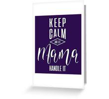 Keep Calm Mama T-shirt Greeting Card