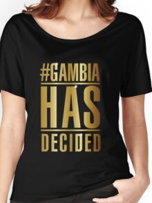 #GambiaHasDecided Women's Relaxed Fit T-Shirt