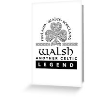 Limited Edition 'Walsh: Another Celtic Legend' Ireland/Scotland/Wales Accessories Greeting Card