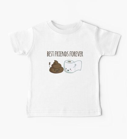 Best Friends Forever Poop And Toilet Paper Funny Baby Tee
