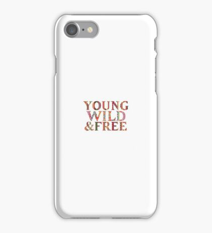 Young, wild, free iPhone Case/Skin
