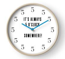 The 'It's Always 5 o'Clock Somewhere' Clock Clock