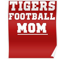 Tigers Football mom for school or college sports moms Poster