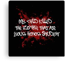 Proud Mom of a Zombie Killer Canvas Print