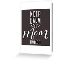 Keep Calm Mom T-shirt Greeting Card