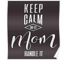 Keep Calm Mom T-shirt Poster