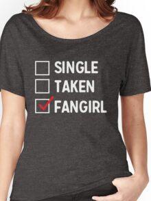 Single. Taken. Fangirl. Women's Relaxed Fit T-Shirt