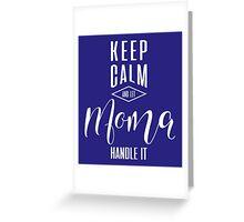 Keep Calm Moma T-shirt Greeting Card