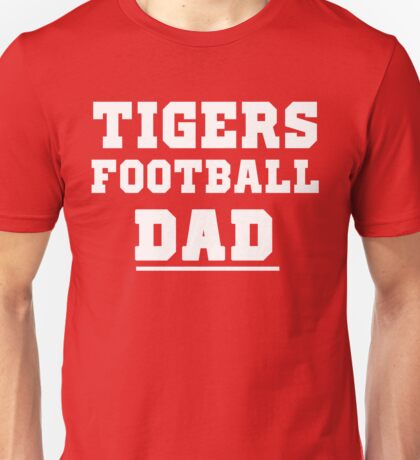 Tigers Football Dad for school or college sports Dads  Unisex T-Shirt