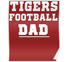Tigers Football Dad for school or college sports Dads  Poster