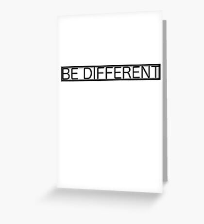 Be Different / Quote / Saying Greeting Card