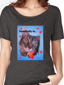 Somebody to love me Women's Relaxed Fit T-Shirt