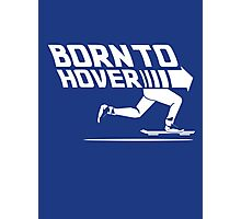 Born To Hover Photographic Print