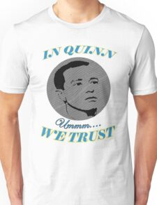 In Quinn We Trust Unisex T-Shirt