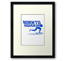 Born To Hover (Blue) Framed Print