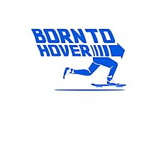 Born To Hover (Blue) Photographic Print