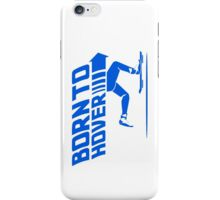 Born To Hover (Blue) iPhone Case/Skin
