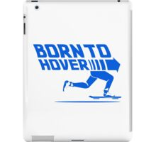 Born To Hover (Blue) iPad Case/Skin