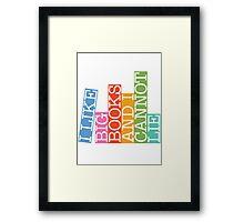 I like big books and I cannot lie Framed Print