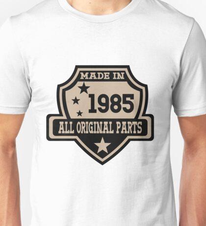 Made In 1985 All Original Part Unisex T-Shirt