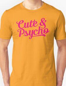 cute & psycho T-Shirt