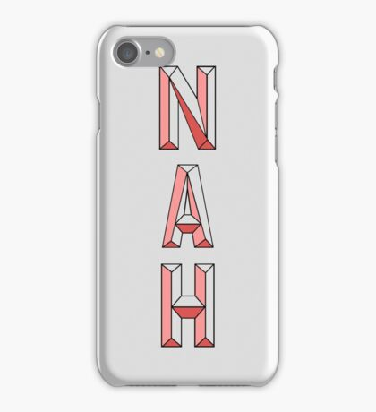 NAH iPhone Case/Skin