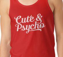 cute & psycho Tank Top