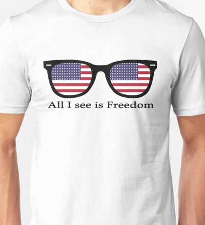 All I See Is Freedom Unisex T-Shirt