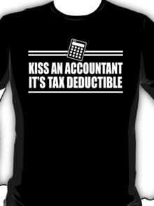 KISS AN ACCOUNTANT IT'S TAX DEDUCTIBLE T-Shirt