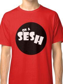 On A Sesh Classic T-Shirt