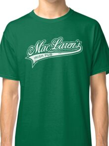 MacLaren's Pub Classic T-Shirt