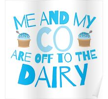 Me and my co are off to the dairy funny New Zealand kiwi saying Poster