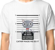 Catnip Made Me Do It - Cat Mugshot - Funny Cat Classic T-Shirt