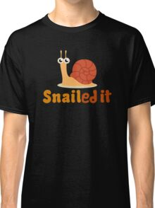 Snailed it Classic T-Shirt