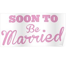 Soon to be MARRIED Poster